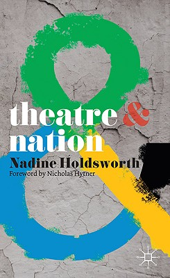 Theatre & Nation By Holdsworth, Nadine